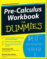 Pre-Calculus Workbook For Dummies ebook by Michelle Rose Gilman,Yang Kuang