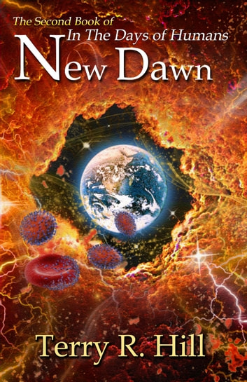 New Dawn - In the Days of Humans, #2 ebook by Terry R. Hill