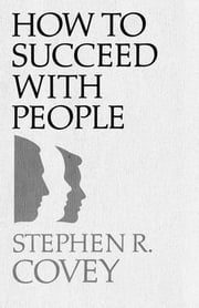How to Succeed with People ebook by Stephen R. Covey