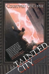 The Tainted City ebook by Courtney Schafer
