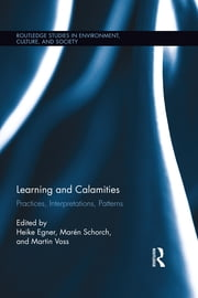 Learning and Calamities - Practices, Interpretations, Patterns ebook by Heike Egner,Marén Schorch,Martin Voss