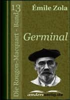 Germinal - Die Rougon-Macquart - Band 13 ebook by Émile Zola