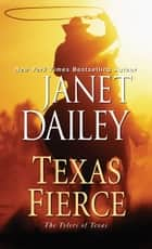 Texas Fierce ebook by Janet Dailey