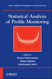 Statistical Analysis of Profile Monitoring ebook by Rassoul Noorossana,Abbas Saghaei,Amirhossein Amiri