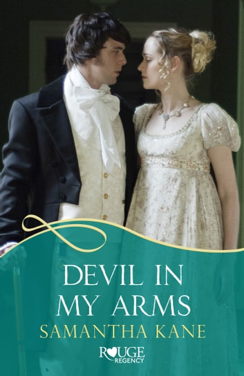 Devil in my Arms: A Rouge Regency Romance eBook by Samantha Kane