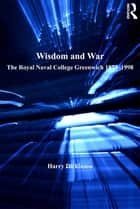 Wisdom and War ebook by Harry Dickinson