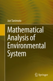 Mathematical Analysis of Environmental System ebook by Jun Tanimoto