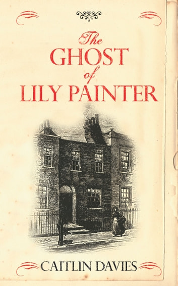 The Ghost of Lily Painter ebook by Caitlin Davies
