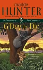 G'Day to Die ebook by Maddy Hunter