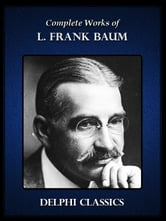Complete Works of L. Frank Baum ebook by L. Frank Baum