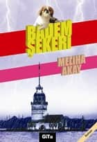 Badem Şekeri ebook by Meliha Akay