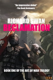 Reclamation (Book One of the Art of War Trilogy) ebook by Richard Swan