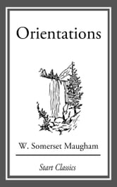 Orientations ebook by W. Somerset Maugham