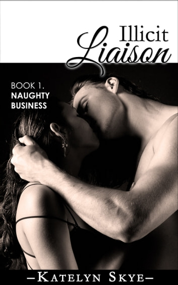 Illicit Liaison ebook by Katelyn Skye