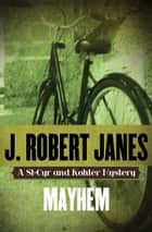 Mayhem ebook by J. Robert Janes