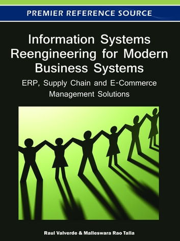 Information Systems Reengineering for Modern Business Systems - ERP, Supply Chain and E-Commerce Management Solutions ebook by