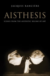 Aisthesis - Scenes from the Aesthetic Regime of Art ebook by Jacques Ranciere