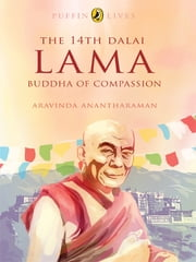 The 14th Dalai Lama - Buddha of Compassion ebook by Aravinda Ananthraman