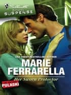 Her Sworn Protector - A Protector Hero Romance ebook by Marie Ferrarella