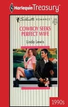 Cowboy Seeks Perfect Wife ebook by Linda Lewis