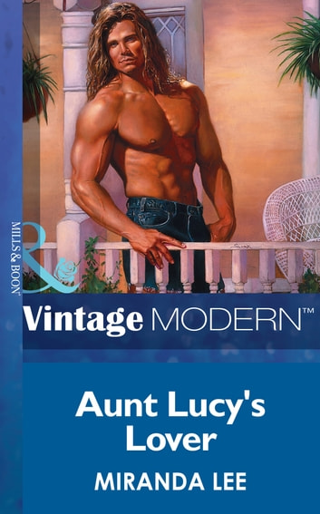 Aunt Lucy's Lover (Mills & Boon Modern) (Passion, Book 1) ebook by Miranda Lee