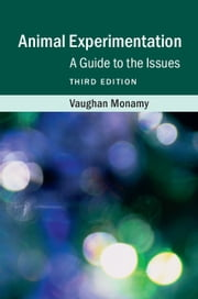 Animal Experimentation - A Guide to the Issues ebook by Vaughan Monamy