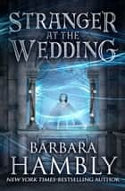 Stranger at the Wedding ebook by Barbara Hambly