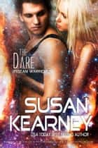 The Dare (Rystani Warrior, Book 2) ebook by Kearney, Susan