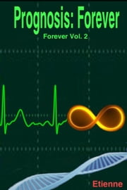 Prognosis: Forever (Revised edition Forever, Vol 2) ebook by Etienne