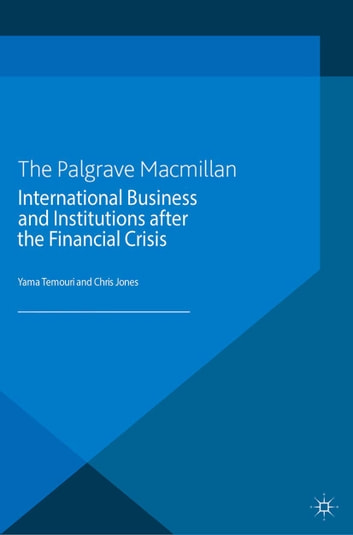 International Business and Institutions after the Financial Crisis eBook by