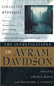 The Investigations of Avram Davidson - Collected Mysteries ebook by Avram Davidson,Grania Davis,Richard A. Lupoff