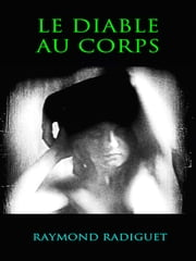 Le Diable au Corps ebook by Raymond Radiguet