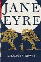 Jane Eyre (Illustrated) ebook by Charlotte Brontë