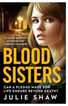 Blood Sisters: Can a pledge made for life endure beyond death? (Tales of the Notorious Hudson Family, Book 6) ebook by