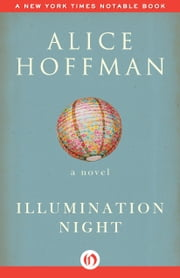 Illumination Night - A Novel ebook by Alice Hoffman