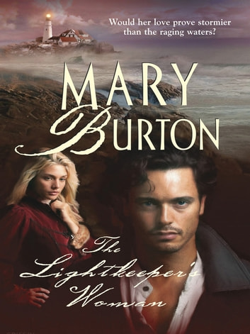 The Lightkeeper's Woman ebook by Mary Burton