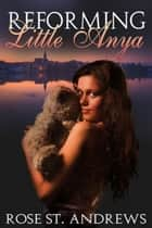 Reforming Little Anya ebook by