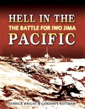 Hell in the Pacific - The Battle for Iwo Jima ebook by Derrick Wright,Gordon L. Rottman