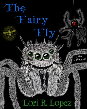 The Fairy Fly ebook by Lori R. Lopez