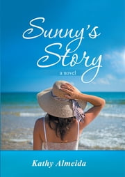 Sunny's Story - a novel ebook by Kathy Almeida