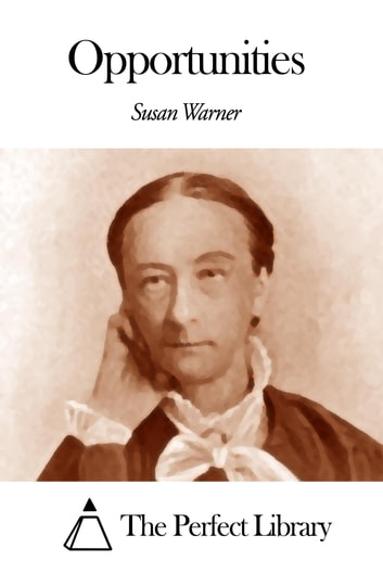 Opportunities ebook by Susan Warner