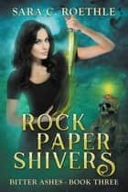 Rock, Paper, Shivers ebook by Sara C Roethle