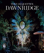 Tony Duquette's Dawnridge ebook by Hutton Wilkinson, Tim Street-Porter