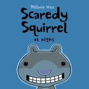 Scaredy Squirrel at Night ebook by Mélanie Watt,Mélanie Watt