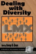 Dealing with Diversity ebook by George B. Graen