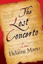 The Lost Concerto ebook by Helaine Mario