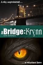 The Bridge: Krynn ebook by Erik Schubach