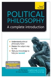 Political Philosophy: A Complete Introduction: Teach Yourself ebook by Phil Parvin, Clare Chambers