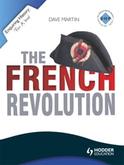 Enquiring History: The French Revolution ebook by Dave Martin