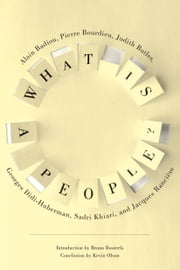 What Is a People? ebook by Alain Badiou,Judith Butler,Georges Didi-Huberman,Sadri Khiari,Jacques Ranciere